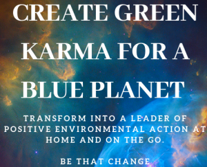 Green Karma for a Blue Planet